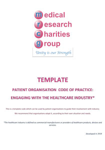 TEMPLATE Patient Organisation Code of Practice: Engaging with the Healthcare Industry